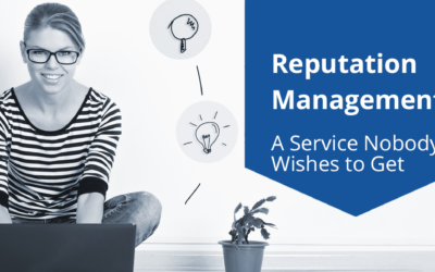 Reputation Management: A Service Nobody Wishes to Get